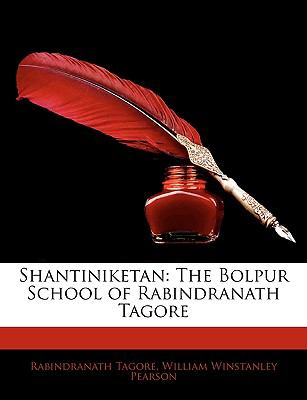 Shantiniketan: The Bolpur School of Rabindranath Tagore 9781143269608