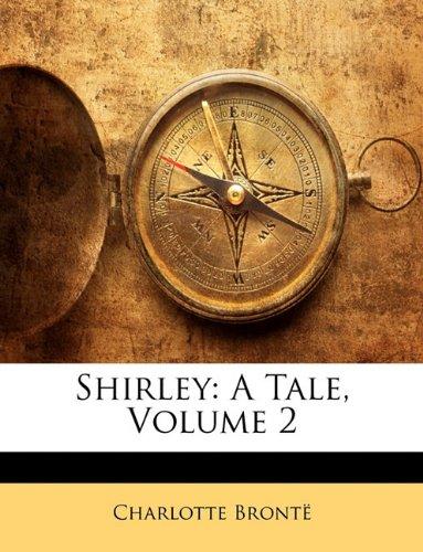 Shirley: A Tale, Volume 2 9781145974708