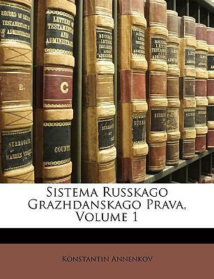 Sistema Russkago Grazhdanskago Prava, Volume 1 9781148052984