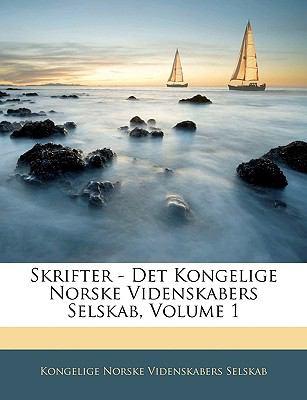 Skrifter - Det Kongelige Norske Videnskabers Selskab, Volume 1 9781143542442