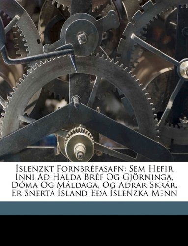 Slenzkt Fornbrfasafn: Sem Hefir Inni a Halda Brf Og Gjrninga, Dma Og Mldaga, Og Arar Skrr, Er Snerta Sland EA Slenzka Menn 9781149822388