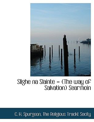 Slighe Na Slainte = (the Way of Salvation) Searmoin 9781140520351