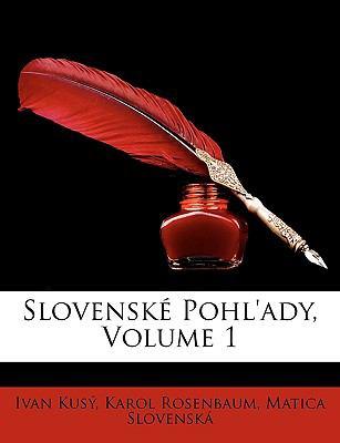 Slovensk Pohl'ady, Volume 1 9781146288934