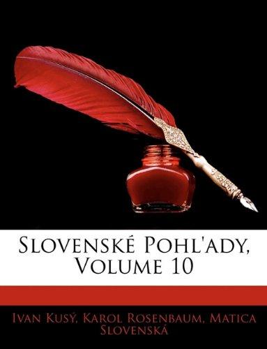 Slovenske Pohl'ady, Volume 10 9781143595844