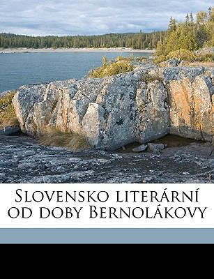 Slovensko Literrn Od Doby Bernolkovy 9781149542095