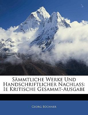 S Mmtliche Werke Und Handschriftlicher Nachlass: Ie Kritische Gesammt-Ausgabe 9781143876202