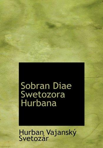 Sobran Diae Swetozora Hurbana 9781140004097