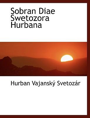 Sobran Diae Swetozora Hurbana 9781140004103