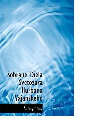 Sobrane Diela Svetozara Hurbana Vajanskeho 9781140004127