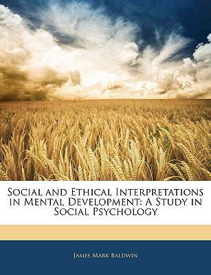 Social and Ethical Interpretations in Mental Development: A Study in Social Psychology 9781143316357