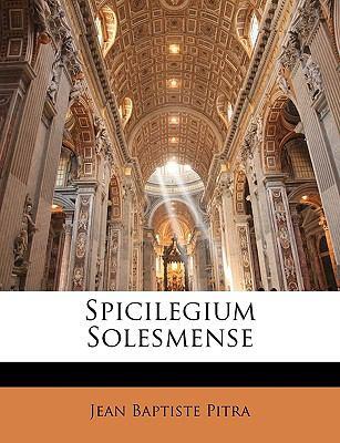 Spicilegium Solesmense 9781149215296