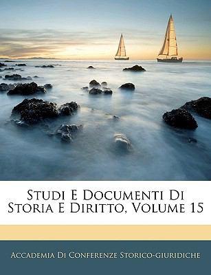 Studi E Documenti Di Storia E Diritto, Volume 15 9781143318672