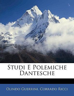 Studi E Polemiche Dantesche 9781143264863