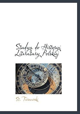 Studya Do Historyi Literatury Polskiej 9781140137481