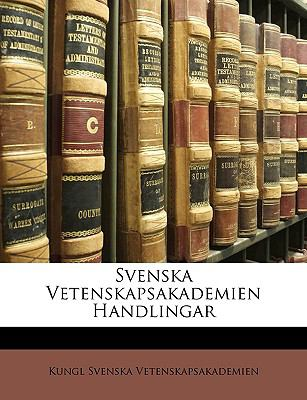 Svenska Vetenskapsakademien Handlingar 9781148350929