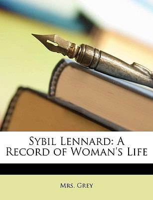 Sybil Lennard: A Record of Woman's Life 9781149874721