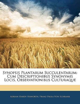 Synopsis Plantarum Succulentarum: Cum Descriptionibus Synonymis Locis, Observationibus Culturaque 9781145832565