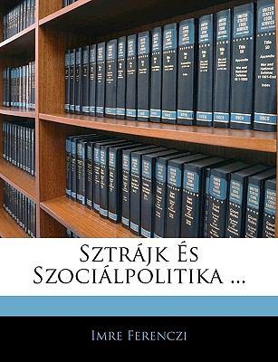 Sztrjk S Szocilpolitika ... 9781141878079