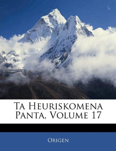 Ta Heuriskomena Panta, Volume 17 9781143680762