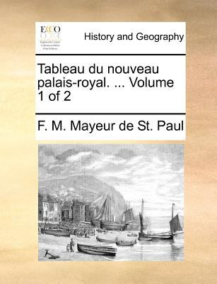 Tableau Du Nouveau Palais-Royal. ... Volume 1 of 2 9781140687511