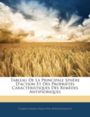 Tableau de La Principale Sphre D'Action Et Des Proprits Caractristiques Des Remdes Antipsoriques 9781144839060