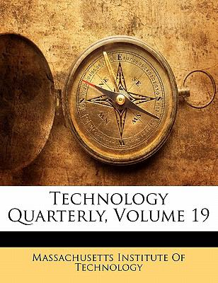 Technology Quarterly, Volume 19 9781143427572