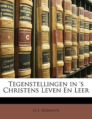 Tegenstellingen in 's Christens Leven En Leer