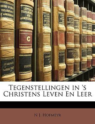 Tegenstellingen in 's Christens Leven En Leer