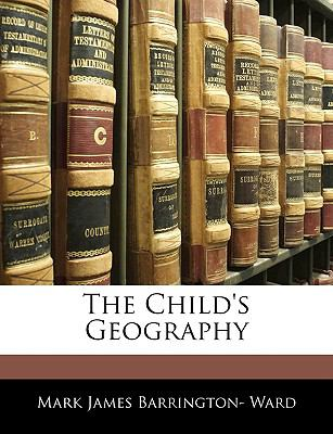 The Child's Geography 9781143311871