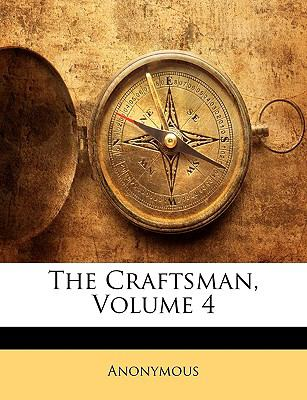 The Craftsman, Volume 4 9781143302114