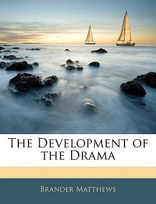 The Development of the Drama 9781143283567