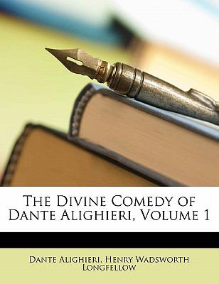 The Divine Comedy of Dante Alighieri, Volume 1 9781145574618