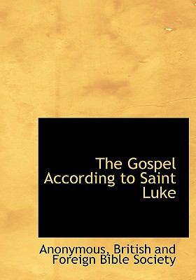 The Gospel According to Saint Luke 9781140412281