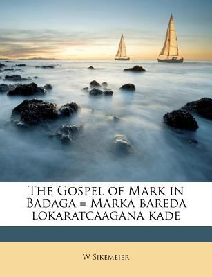 The Gospel of Mark in Badaga = Marka Bareda Lokaratcaagana Kade 9781149377345