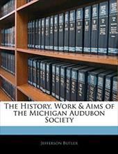 The History, Work & Aims of the Michigan Audubon Society