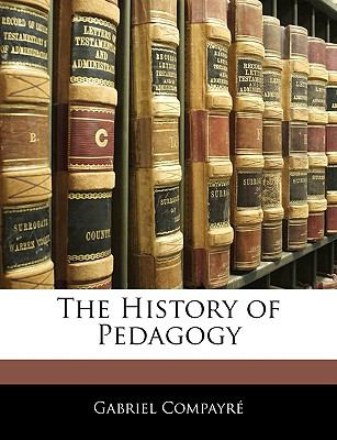 The History of Pedagogy 9781143366789