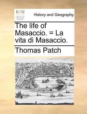 The Life of Masaccio. = La Vita Di Masaccio. 9781140869689