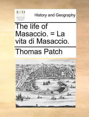 The Life of Masaccio. = La Vita Di Masaccio.