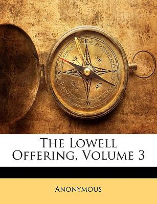 The Lowell Offering, Volume 3 9781149205563