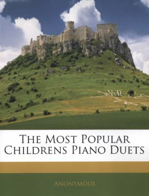The Most Popular Childrens Piano Duets 9781141801480