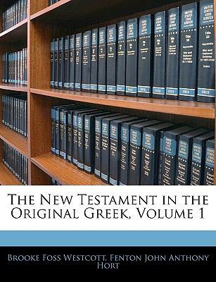The New Testament in the Original Greek, Volume 1 9781143438189