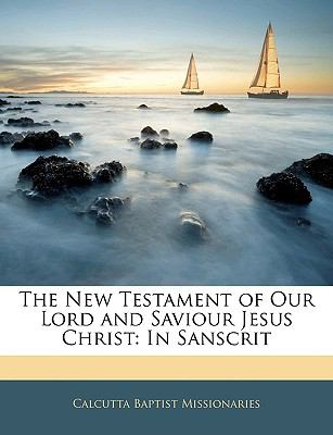 The New Testament of Our Lord and Saviour Jesus Christ: In Sanscrit 9781143649417
