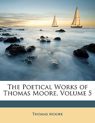 The Poetical Works of Thomas Moore, Volume 5