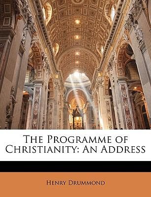 The Programme of Christianity: An Address 9781143413919