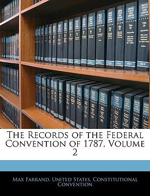 The Records of the Federal Convention of 1787, Volume 2 9781143347269