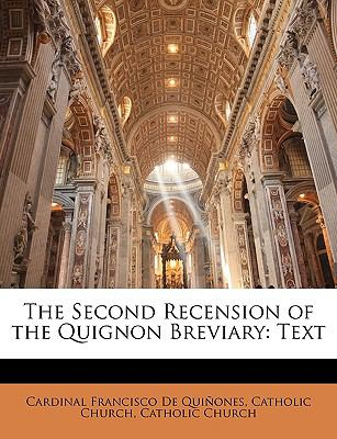 The Second Recension of the Quignon Breviary: Text 9781148920160