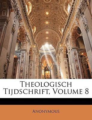 Theologisch Tijdschrift, Volume 8 9781143907876