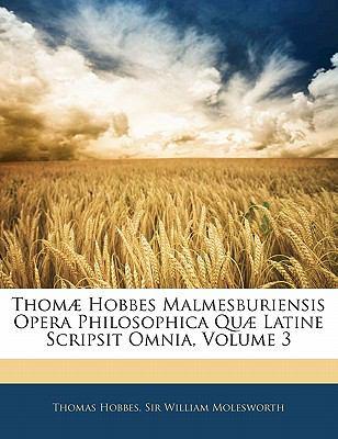 Thom Hobbes Malmesburiensis Opera Philosophica Qu Latine Scripsit Omnia, Volume 3 9781141886579