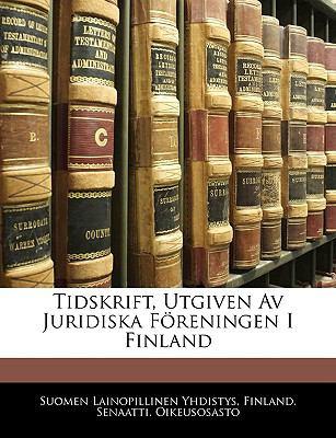 Tidskrift, Utgiven AV Juridiska Freningen I Finland 9781145043176
