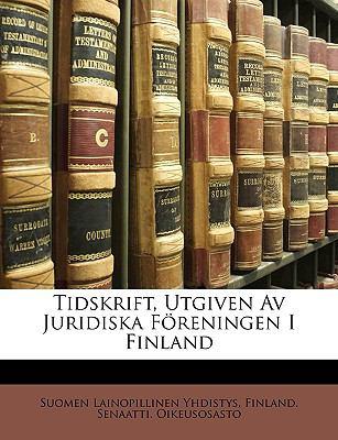 Tidskrift, Utgiven AV Juridiska Freningen I Finland 9781147695496